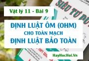 Công thức Định luật Ôm (Ohm) cho toàn mạch, Định luật bảo toàn và chuyển hóa năng lượng - Vật lý 11 bài 9